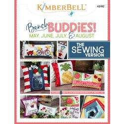 Bench Buddies Series (Sewing Project Pattern): May, June, Jul, Aug